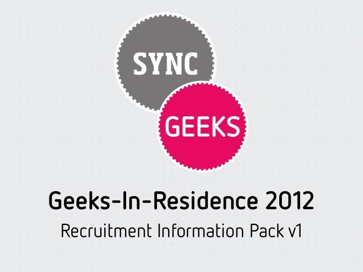 Geeks-In-Residence 2012 Recruitment Information Pack v1