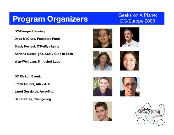Geeks on A Plane: Program Organizers                         DC/Europe 2009  DC/Europe Planning:  Dave McClure, Founders F...