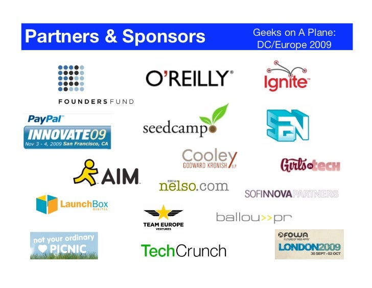 Partners & Sponsors    Geeks on A Plane:                         DC/Europe 2009