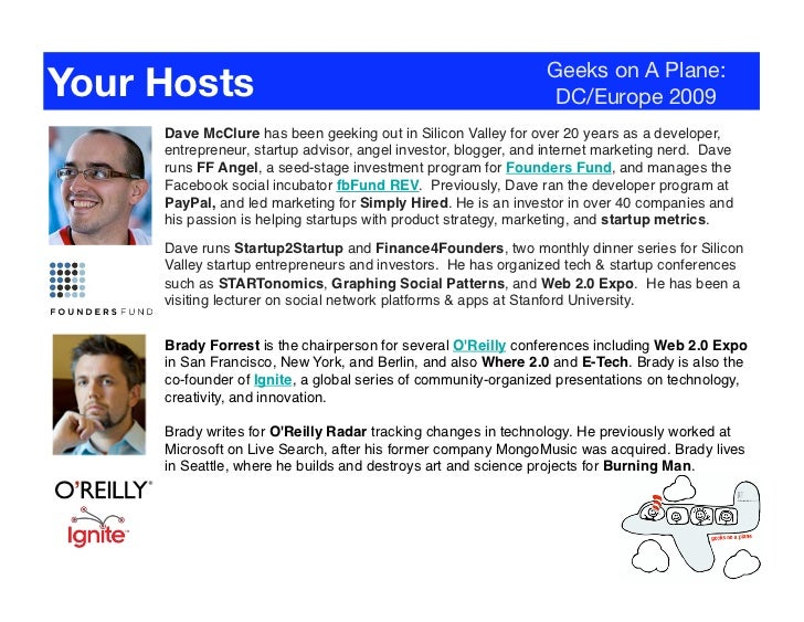 Geeks on A Plane: Your Hosts                                                       DC/Europe 2009      Dave McClure has be...