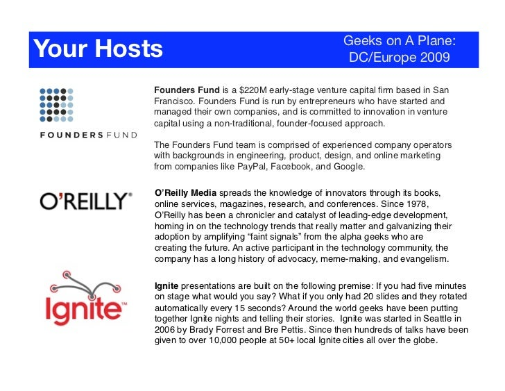 Geeks on A Plane: Your Hosts                                                 DC/Europe 2009           Founders Fund is a $...