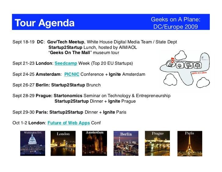Geeks on A Plane:  Tour Agenda                                                    DC/Europe 2009  Sept 18-19 DC: Gov/Tech ...