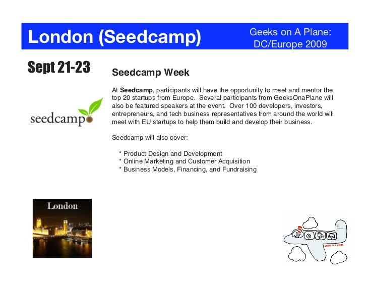 London (Seedcamp)                                          Geeks on A Plane:                                              ...