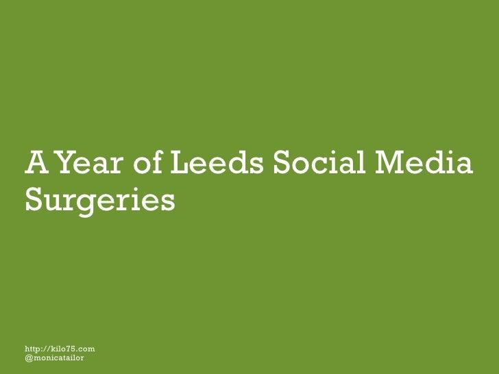 A Year of Leeds Social MediaSurgerieshttp://kilo75.com@monicatailor