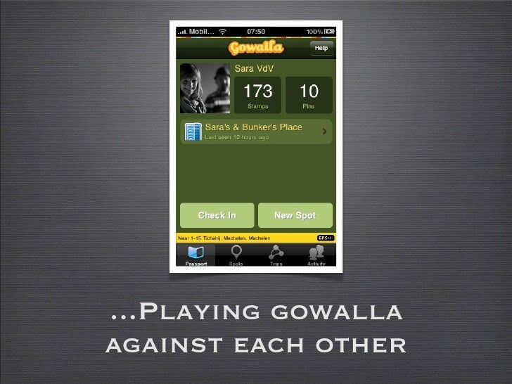 ...Playing gowalla against each other