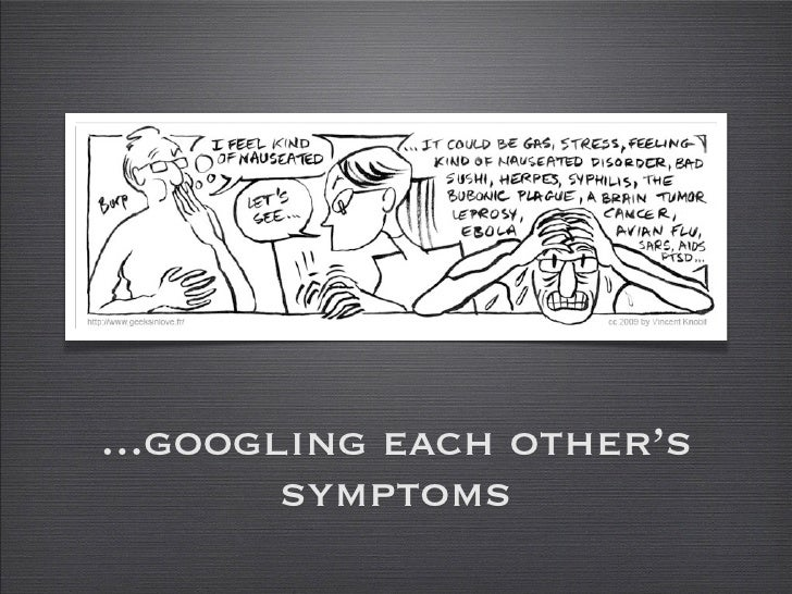 ...googling each other's         symptoms