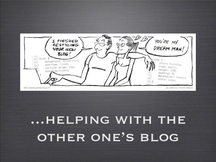 ...helping with the  other one's blog