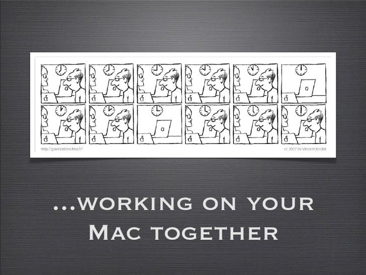 ...working on your    Mac together