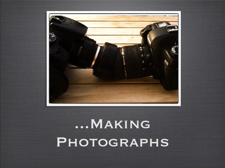 ...Making Photographs
