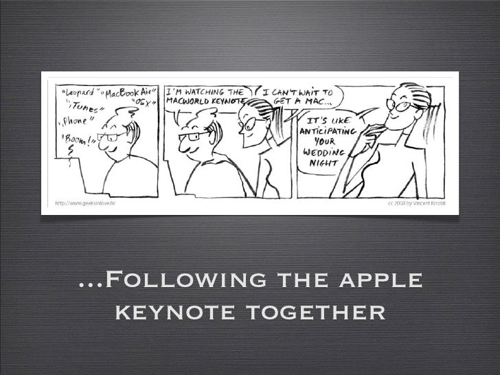 ...Following the apple     keynote together