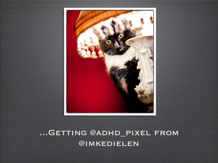 ...Getting @adhd_pixel from          @imkedielen