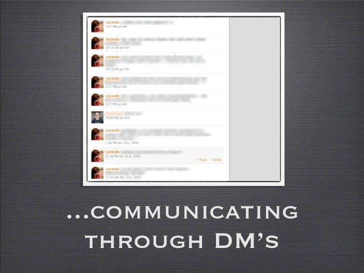 ...communicating   through DM's