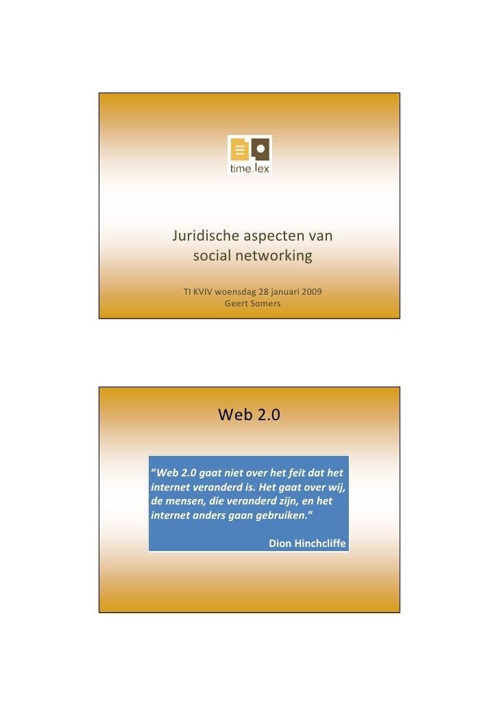 Juridischeaspectenvan        socialnetworking        TIKVIVwoensdag28januari2009                 GeertSomers    ...