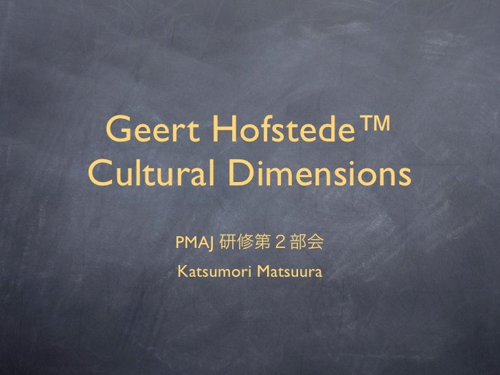 geert hofstede cultural dimensions Geert hofstede identifies five cultural dimensions, which assign mathematical scores designating a particularcountry's beliefs about each of the dimensions.