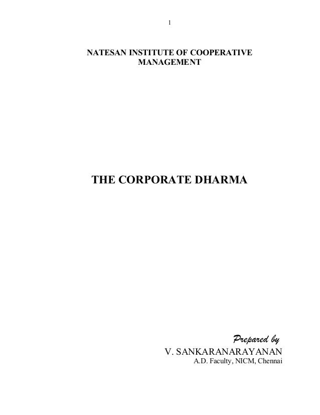 NATESAN INSTITUTE OF COOPERATIVE MANAGEMENT THE CORPORATE DHARMA Prepared by V. SANKARANARAYANAN A.D. Faculty, NICM, Chenn...