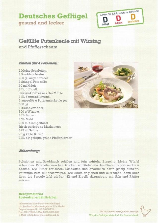 Gefüllte Putenkeule mit Wirsingund PfefferschaumZutaten (für 4 Personen):2 kleine Schalotten1 Knoblauchzehe200 g Laugenbre...