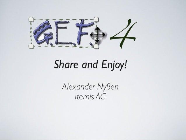 Share and Enjoy! Alexander Nyßen itemis AG 4