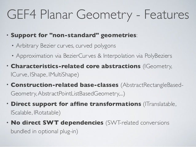 """GEF4 Planar Geometry - Features • Support for """"non-standard"""" geometries: • Arbitrary Bezier curves, curved polygons • Appr..."""
