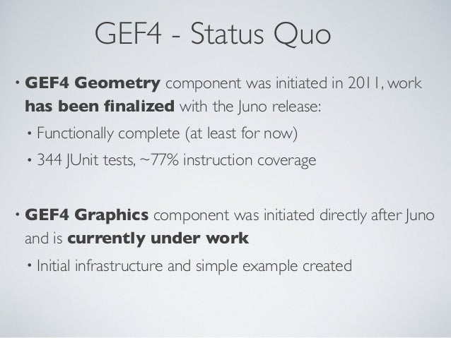 GEF4 - Status Quo • GEF4 Geometry component was initiated in 2011, work has been finalized with the Juno release: • Functio...
