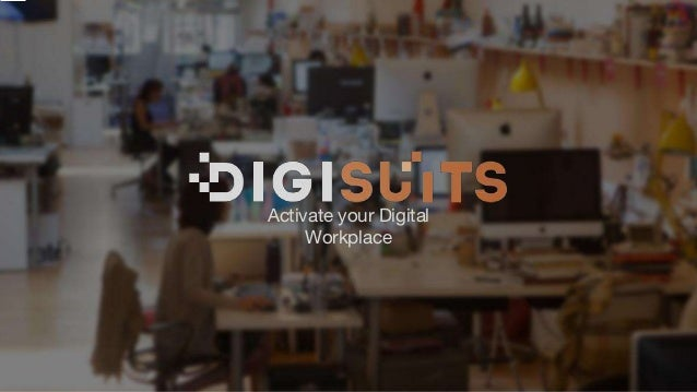 Activate your Digital Workplace