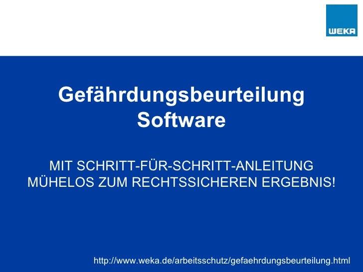 Gefährdungsbeurteilung Software MIT SCHRITT-FÜR-SCHRITT-ANLEITUNG MÜHELOS ZUM RECHTSSICHEREN ERGEBNIS! http://www.weka.de/...