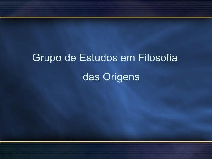 Grupo de Estudos em Filosofia das Origens