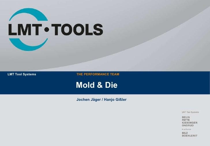 Mold & Die Jochen Jäger / Hanjo Gißler