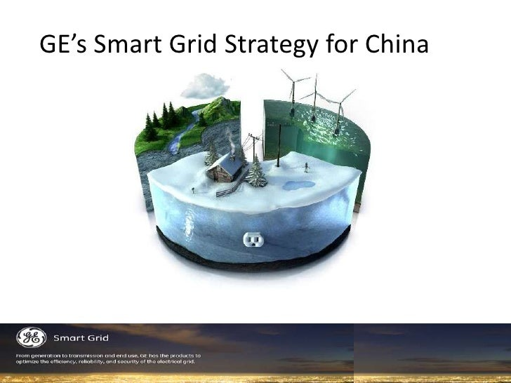 GE's Smart Grid Strategy for China <br />