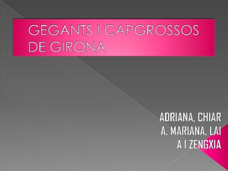 ADRIANA, CHIARA, MARIANA, LAIA I ZENGXIA<br />GEGANTS I CAPGROSSOS DE GIRONA<br />