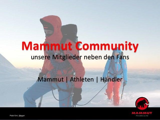 Mammut Community unsere Mitglieder neben den Fans Mammut | Athleten | Händler Peter Erni, @pgart