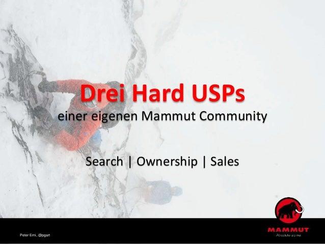 Drei Hard USPs einer eigenen Mammut Community Search | Ownership | Sales Peter Erni, @pgart