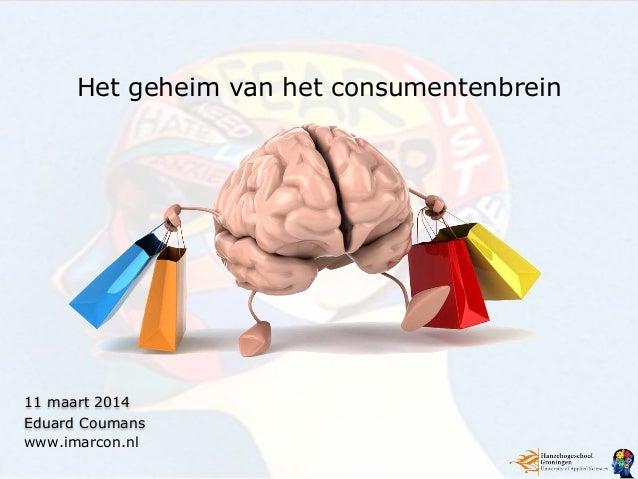11 maart 2014 Eduard Coumans www.imarcon.nl Het geheim van het consumentenbrein