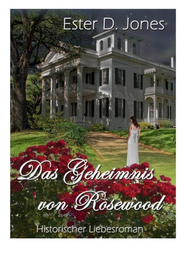 Das Geheimnis von Rosewood Historischer Liebesroman  Ester D. Jones  LESEPROBE