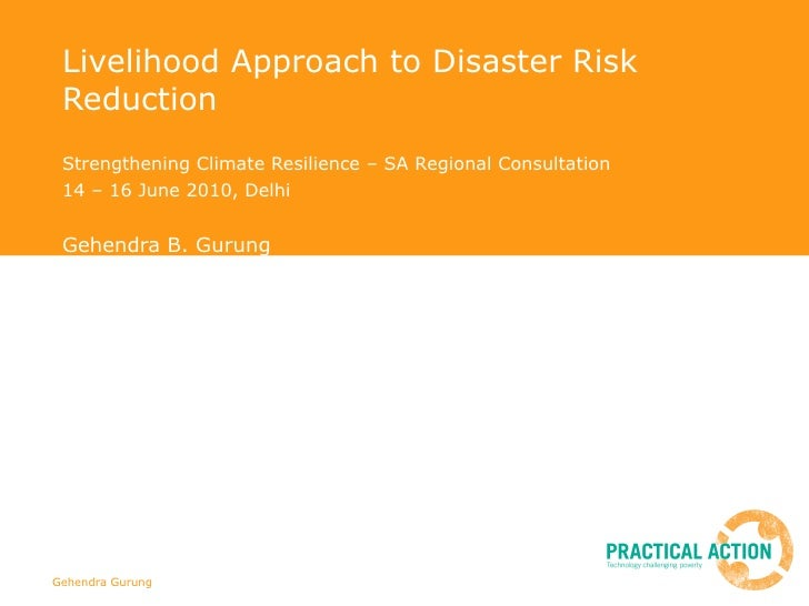 Livelihood Approach to Disaster Risk Reduction Strengthening Climate Resilience – SA Regional Consultation 14 – 16 June 20...