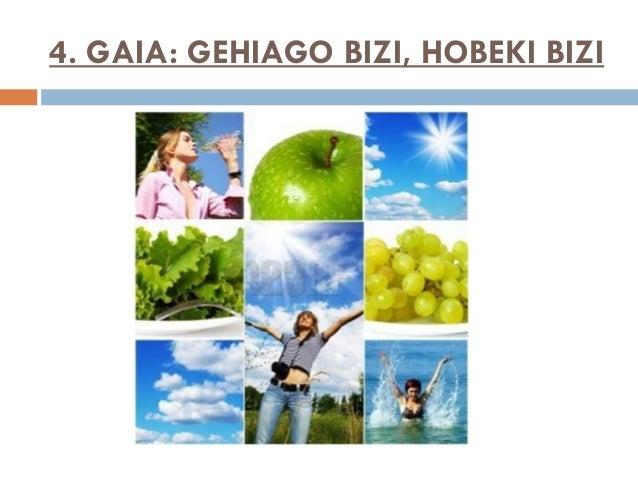 4. GAIA: GEHIAGO BIZI, HOBEKI BIZI