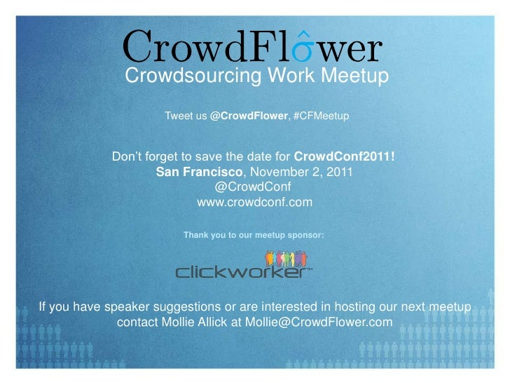 Crowdsourcing Work Meetup                      Tweet us @CrowdFlower, #CFMeetup            Don't forget to save the date f...