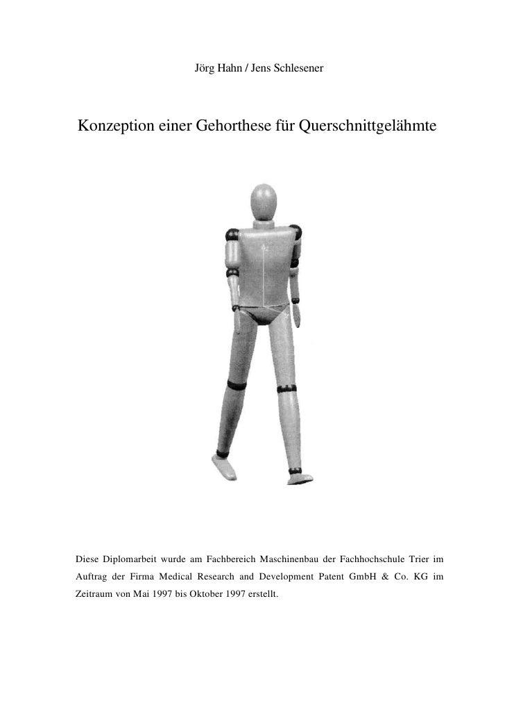Jörg Hahn / Jens Schlesener    Konzeption einer Gehorthese für Querschnittgelähmte     Diese Diplomarbeit wurde am Fachber...