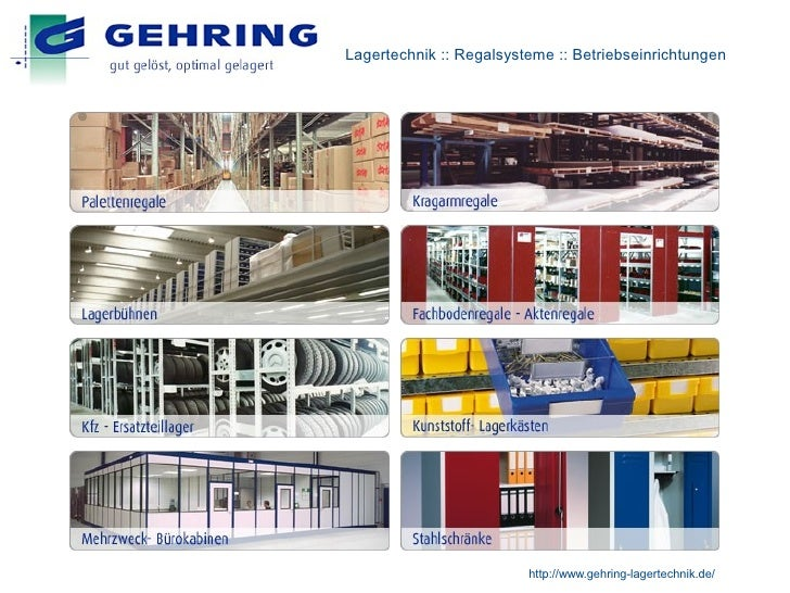 Lagertechnik :: Regalsysteme :: Betriebseinrichtungen                              http://www.gehring-lagertechnik.de/