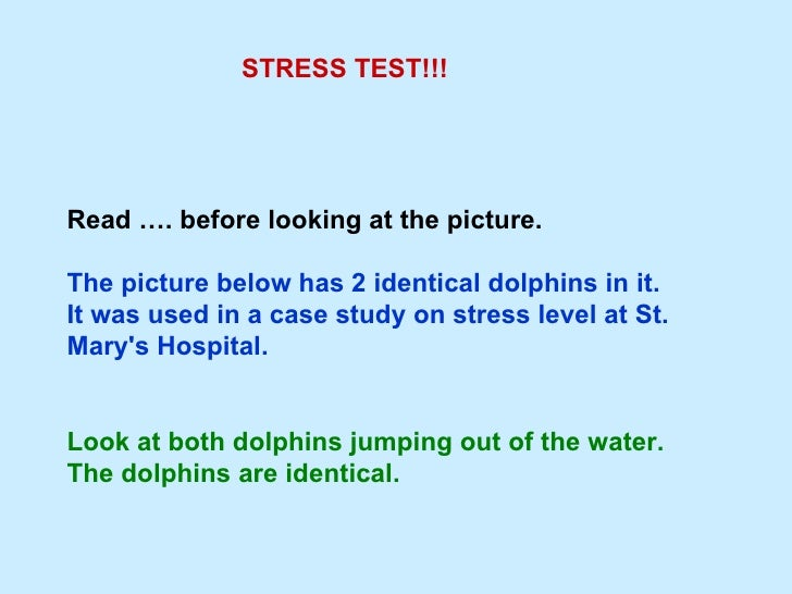 Read  ….  before looking at the picture.  The picture below has 2 identical dolphins in it. It was used in a case study on...