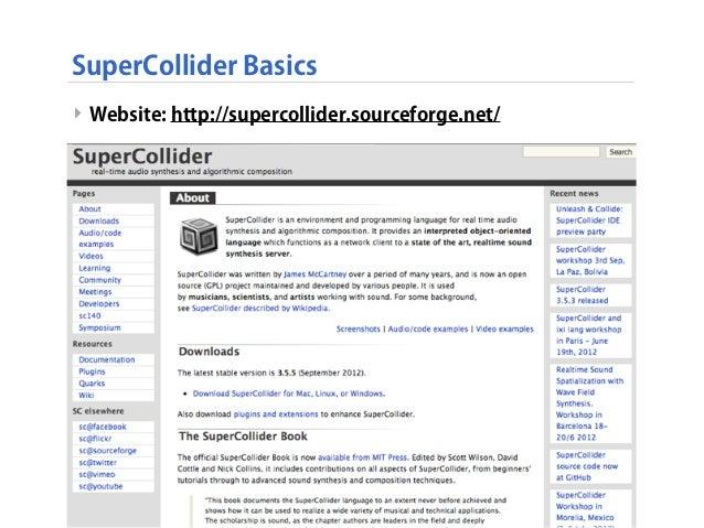 SuperCollider Basics ‣ Website: http://supercollider.sourceforge.net/