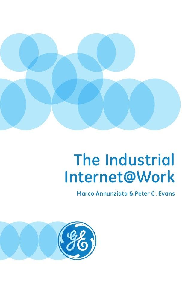 The Industrial Internet@Work Marco Annunziata & Peter C. Evans