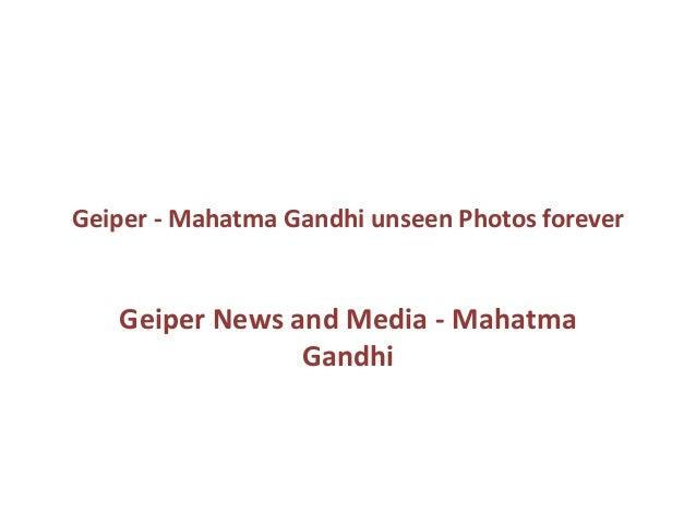 Geiper - Mahatma Gandhi unseen Photos forever Geiper News and Media - Mahatma Gandhi