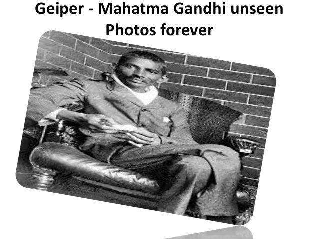Geiper - Mahatma Gandhi unseen Photos forever