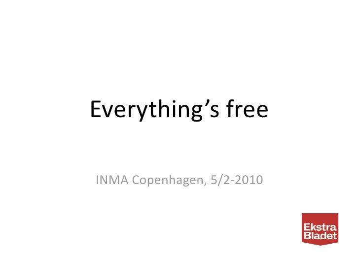 Everything'sfree  INMACopenhagen,5/2‐2010