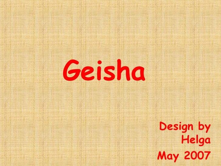 Geisha   Design by Helga May 2007