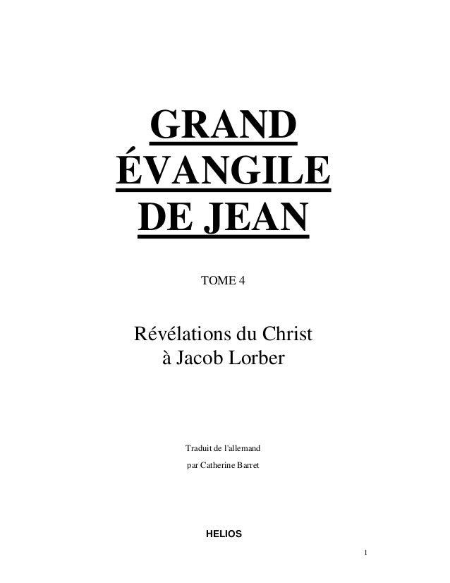 GRANDÉVANGILE DE JEAN          TOME 4Révélations du Christ  à Jacob Lorber      Traduit de lallemand      par Catherine Ba...
