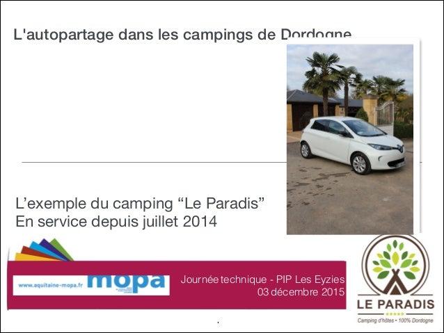 """L'autopartage dans les campings de Dordogne L'exemple du camping """"Le Paradis"""" En service depuis juillet 2014 1 Journée te..."""
