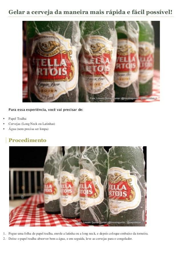 Gelar a cerveja da maneira mais rápida e fácil possível!    Para essa experiência, você vai precisar de:   Papel Toalha ...