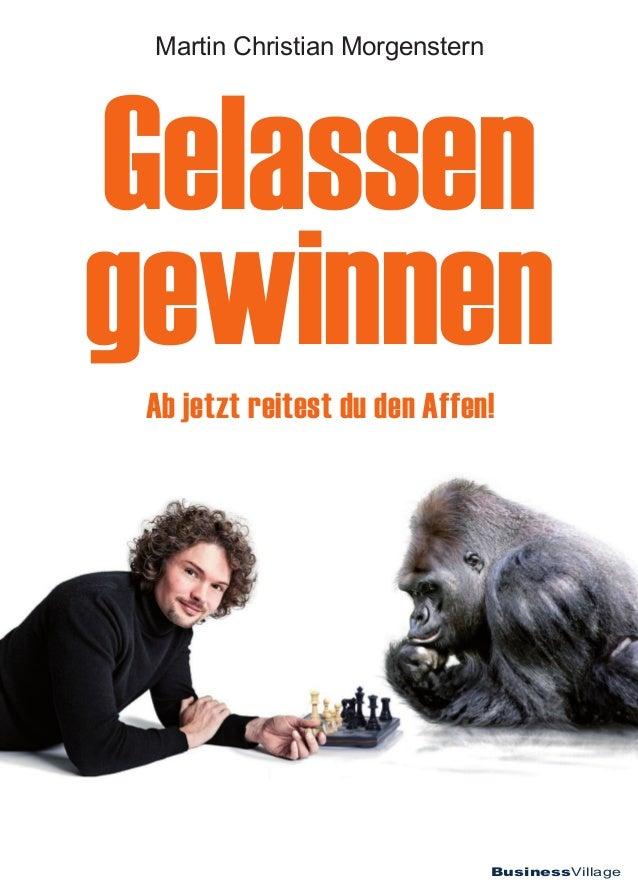 Martin Christian Morgenstern  Gelassen gewinnen Ab jetzt reitest du den Affen!  BusinessVillage