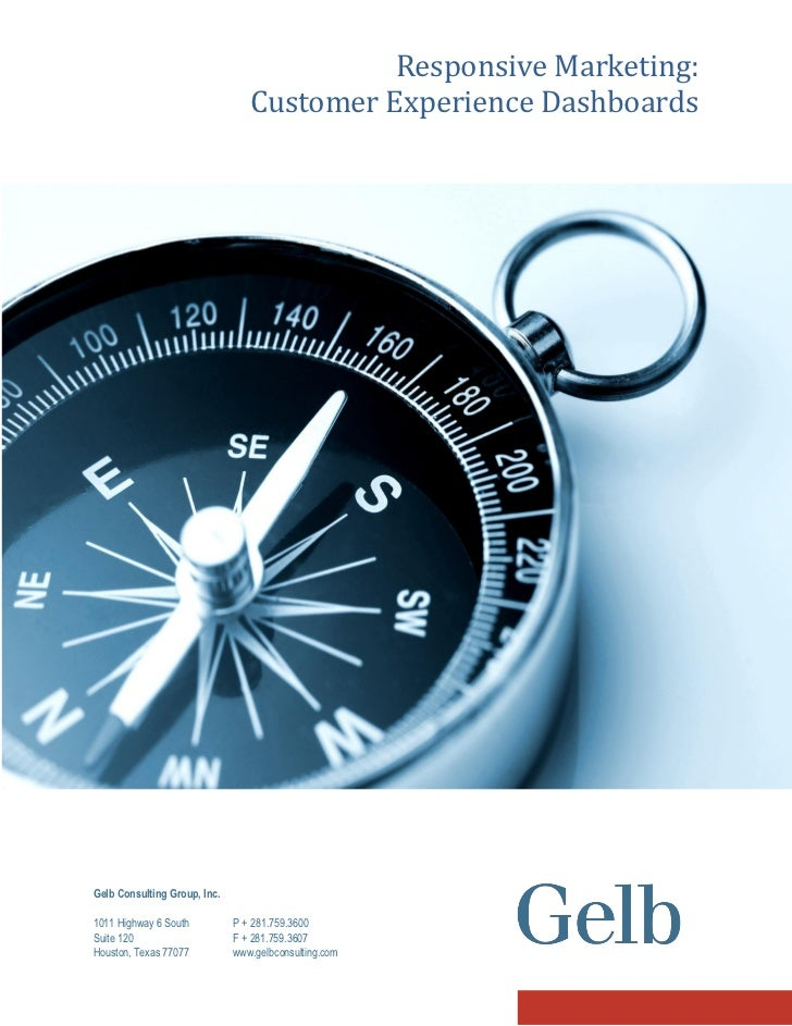 Responsive Marketing:                                  Customer Experience Dashboards     Gelb Consulting Group, Inc.  101...